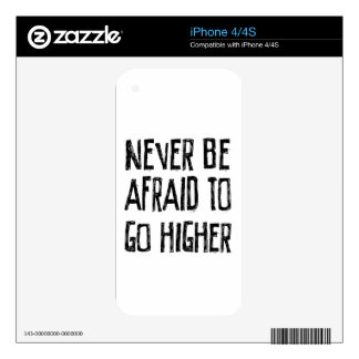Never Be Afraid To Go Higher iPhone 4S Decals