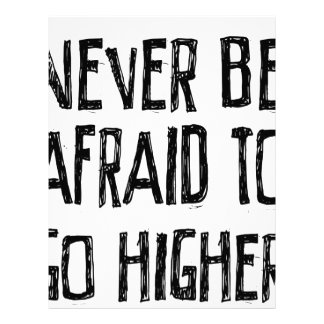 Never Be Afraid To Go Higher Letterhead