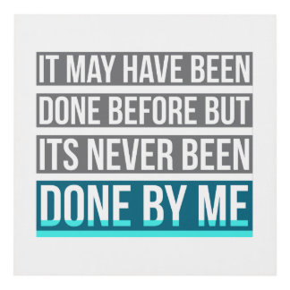 Never Been Done By Me Wall Decor