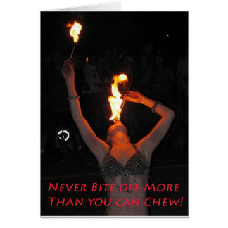 Never Bite Off More Than You Can Chew Card