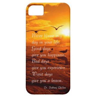 Never blame any day in your life quote life iPhone 5 case