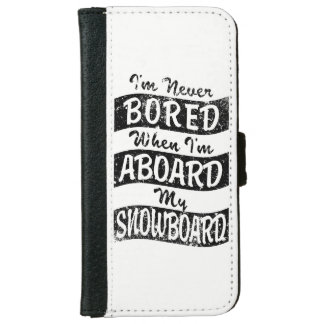 Never Bored ABOARD my SNOWBOARD (Blk) iPhone 6/6s Wallet Case