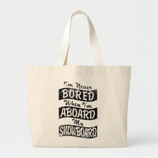 Never Bored ABOARD my SNOWBOARD (Blk) Large Tote Bag