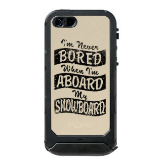 Never Bored ABOARD my SNOWBOARD (Blk) Waterproof Case For iPhone SE/5/5s