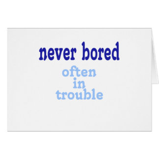 Never Bored Card