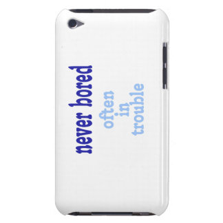 Never Bored, Often in Trouble iPod Touch Case
