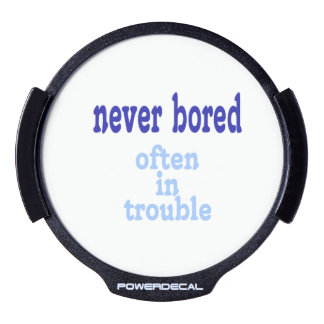 Never Bored, Often in Trouble LED Car Window Decal