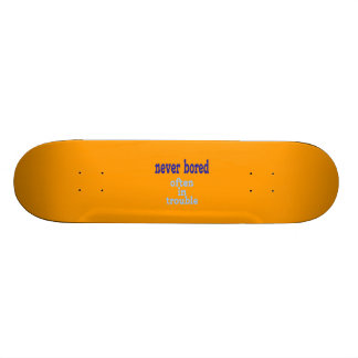 Never Bored (Orange Background Color) Skate Boards