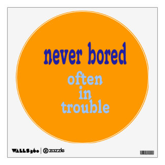 Never Bored (Orange Background Color) Wall Decal