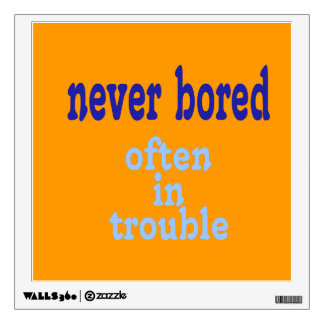 Never Bored (Orange Background Color) Wall Sticker