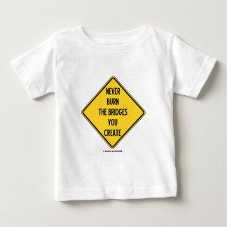 Never Burn The Bridges You Create (Warning Sign) Infant T-shirt