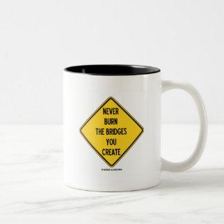 Never Burn The Bridges You Create (Warning Sign) Two-Tone Coffee Mug