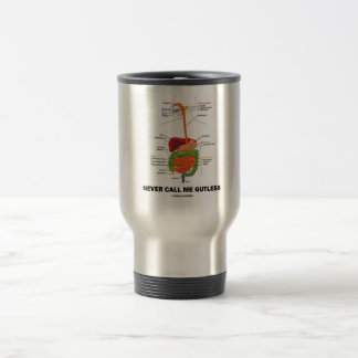 Never Call Me Gutless (Digestive System Humor) Mugs