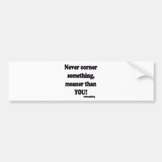 never corner car bumper sticker