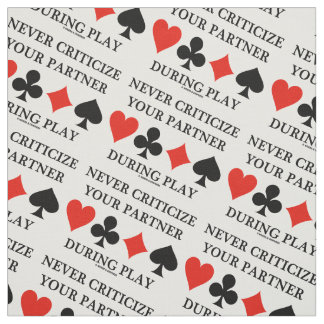 Never Criticize Your Partner During Play Bridge Fabric