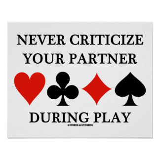 Never Criticize Your Partner During Play Bridge Poster