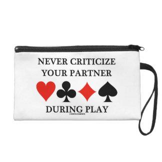 Never Criticize Your Partner During Play Bridge Wristlet Purse