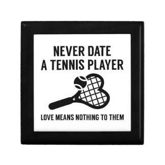 Never Date A Tennis Player Keepsake Box