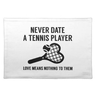 Never Date A Tennis Player Placemat