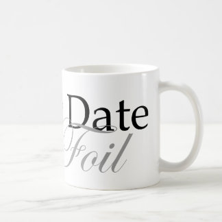 Never Date Your Foil Coffee Mug