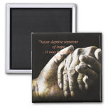 Never Deprive Someone Of Hope 2 Inch Square Magnet
