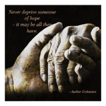 Never Deprive Someone Of Hope Poster