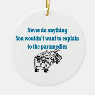 Never Do Anything...Paramedic Ornament