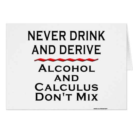 Never Drink and Derive Card