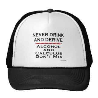 Never Drink and Derive Trucker Hat
