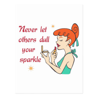NEVER DULL YOUR SPARKLE POSTCARD