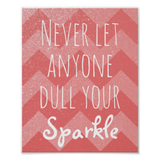 Never Dull Your Sparkle Quote | Coral Chevrons Poster