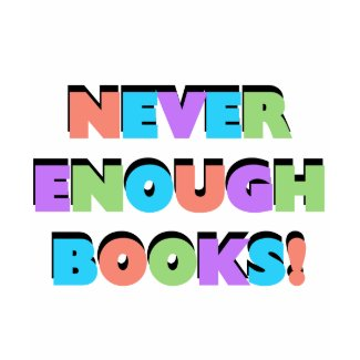 Never Enough Books Tshirts and Gifts shirt