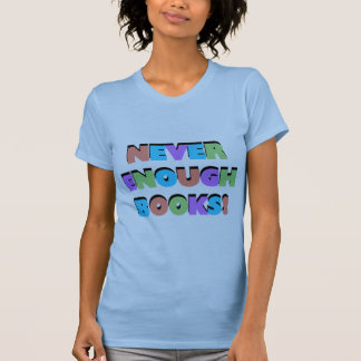 Never Enough Books Tshirts and Gifts