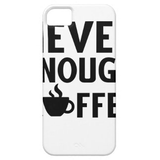 NEVER ENOUGH COFFEE iPhone SE/5/5s CASE