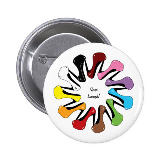 Never Enough Shoes customizable Buttons