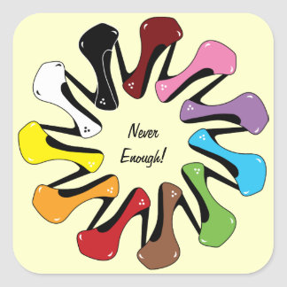 Never Enough Shoes (customizable) Square Sticker