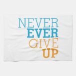Never Ever Give Up Kitchen Towels