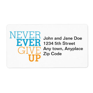 Never Ever Give Up Label