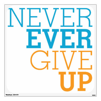 Never Ever Give Up Wall Sticker