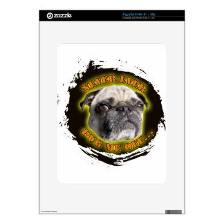 never ever pug me off iPad decals