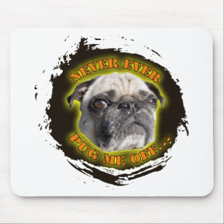 never ever pug me off mouse pad