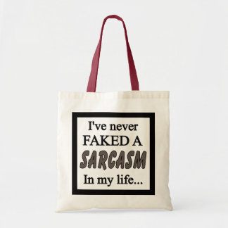 Never faked Sarcasm grye Tote Bag
