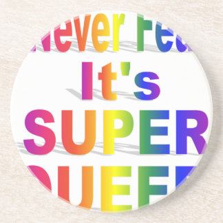 Never Fear it's Super Queer Rainbow text Coaster