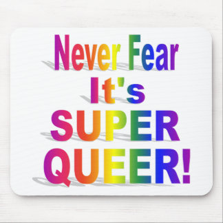 Never Fear it's Super Queer Rainbow text Mouse Pad