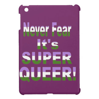 Never Fear it's Super Queer Transgender Cover For The iPad Mini