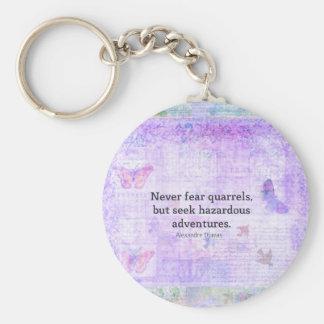 Never fear quarrels, but seek hazardous adventures keychain