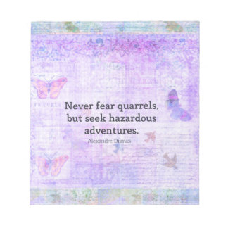 Never fear quarrels, but seek hazardous adventures notepad