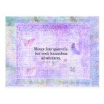 Never fear quarrels, but seek hazardous adventures postcard