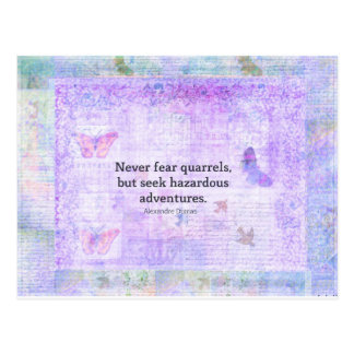 Never fear quarrels, but seek hazardous adventures postcard