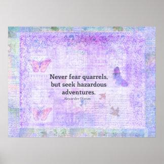 Never fear quarrels, but seek hazardous adventures poster